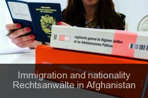 Immigration and nationality Rechtsanwälte in Afghanistan