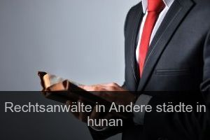 Rechtsanwälte in Andere städte in hunan